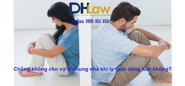 Chồng không cho vợ sống chung nhà khi ly thân đúng luật không?