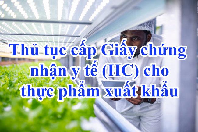 Thủ tục cấp Giấy chứng nhận y tế (HC) cho thực phẩm xuất khẩu