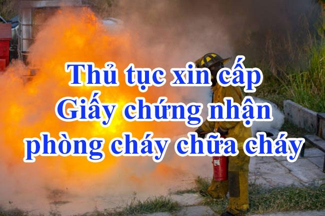 Thủ tục xin cấp Giấy chứng nhận phòng cháy chữa cháy