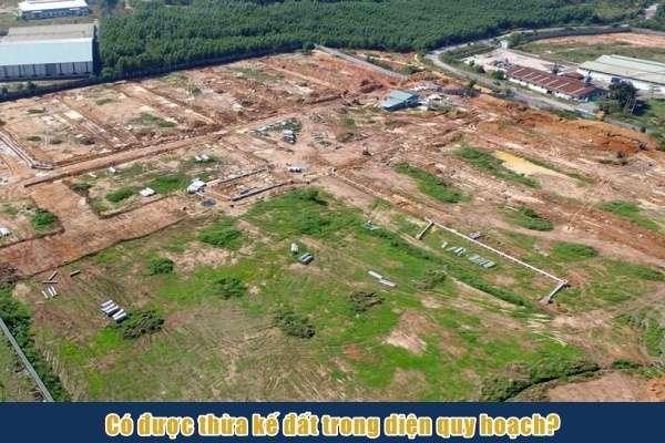 Tìm hiểu quy định thừa kế đất quy hoạch