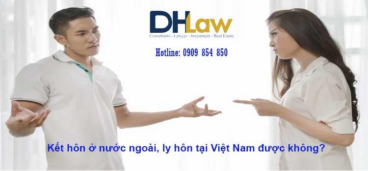 Kết hôn ở nước ngoài, ly hôn tại Việt Nam được không?