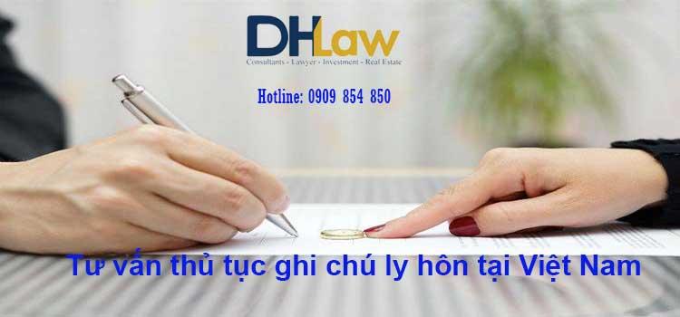 Tư vấn thủ tục ghi chú ly hôn tại Việt Nam