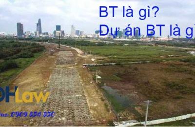 Dự án BT là gì? Những điều cần biết về BT
