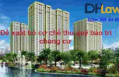 Đề xuất bỏ cơ chế thu quỹ bảo trì chung cư