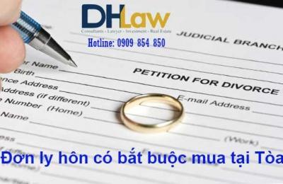 Đơn ly hôn có bắt buộc mua tại Tòa?