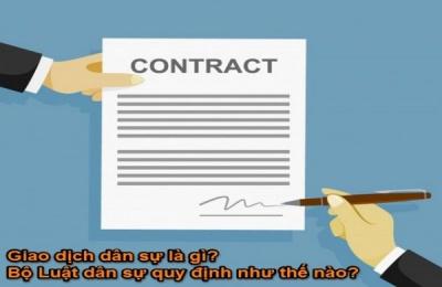 Giao dịch dân sự là gì? Tổng hợp quy định theo Bộ luật dân sự 2015