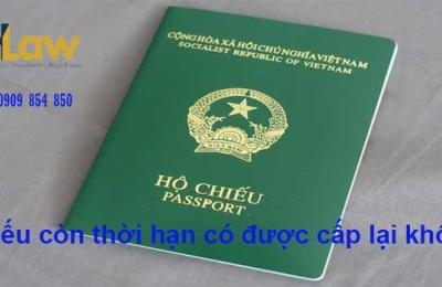 Hộ chiếu còn thời hạn có được cấp lại không?