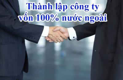 Thành lập công ty vốn 100% nước ngoài