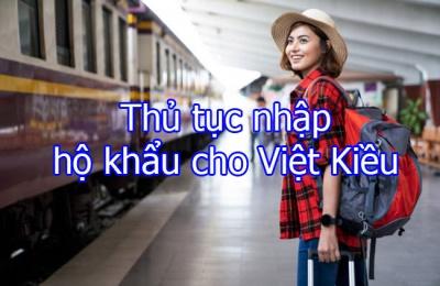Thủ tục nhập hộ khẩu cho người Việt Kiều