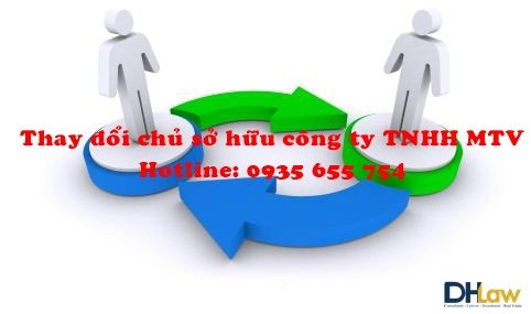 Thủ tục thay đổi chủ sở hữu công ty TNHH Một thành viên