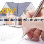 Tư vấn thủ tục hợp thức hóa nhà đấtbằng giấy tờ viết tay