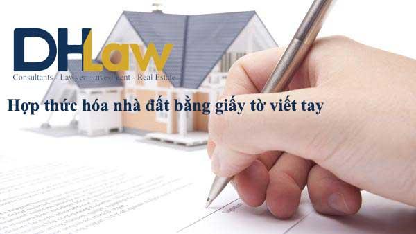 hợp thức hóa nhà đất bằng giấy tờ viết tay