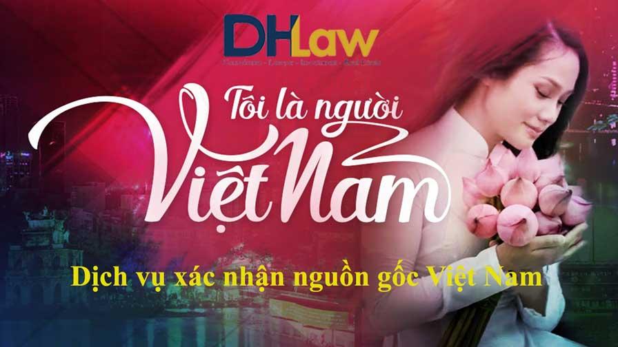 Dịch vụ xác nhận nguồn gốc Việt nam