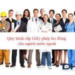 Quy trình cấp Giấy phép lao động cho người nước ngoài