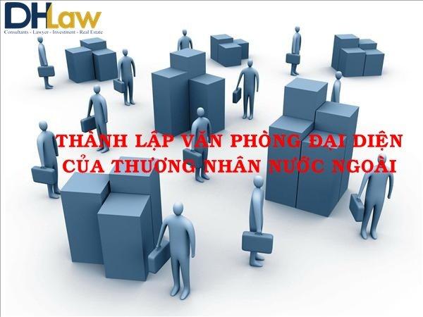 Thành lập văn phòng đại diện của thương nhân nước ngoài tại Việt Nam