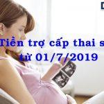 Tăng trợ cấp thai sản từ ngày 01/7/2019