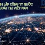 Công ty nước ngoài thành lập tại Việt Nam