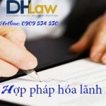 Hợp pháp hóa lãnh sự là gì? Những giấy tờ cần chuẩn bị