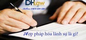 Hợp pháp hóa lãnh sự là gì