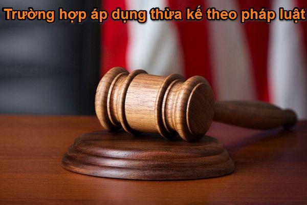 trường hợp thừa kế theo pháp luật