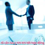 5 Yếu tố cần lưu ý khi kí kết hợp đồng hợp tác kinh doanh
